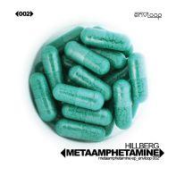 envloop 002: Hillberg – MetaAmphetaMine E.P.