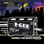 I-Cue feat. Ill-Esha – When The Bass Drops E.P.