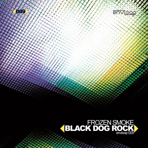 envloop 009: Frozen Smoke – Black Dog Rock EP