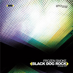Frozen Smoke – Black Dog Rock EP