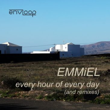 Envloop 014: Emmiel – Every Hour of Every Day